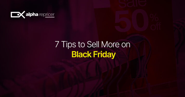 7 Tips to Sell More on Black Friday!