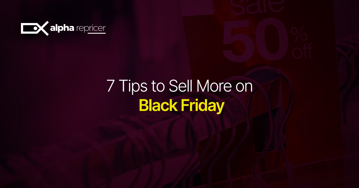 Tips to Sell More on Black Friday
