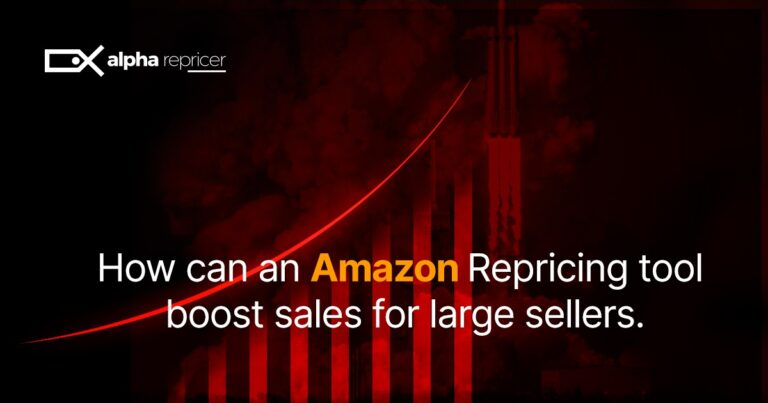 How An Amazon Repricing Tool Increases Sales For Large Sellers