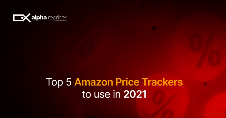 Top 5 Amazon Price Trackers to Use in 2021