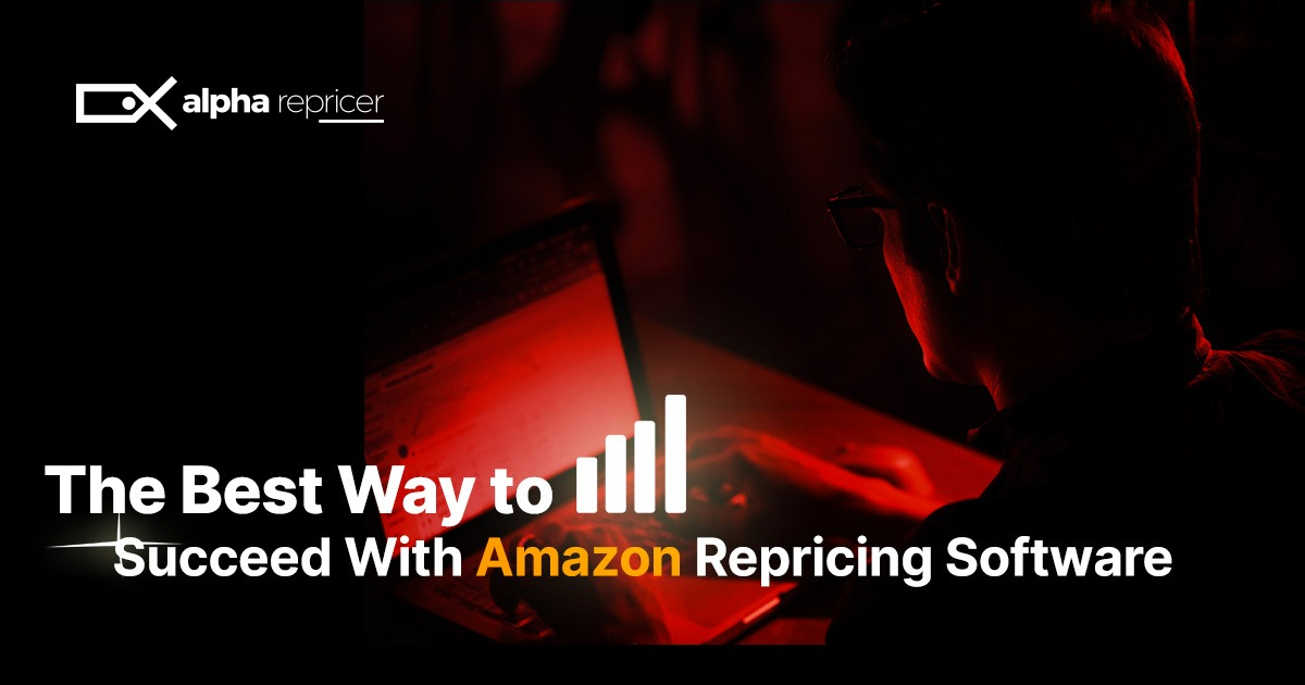 Best way to succeed with Amazon repricing software