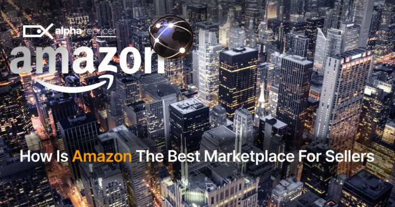 How Is Amazon The Best Marketplace For Sellers