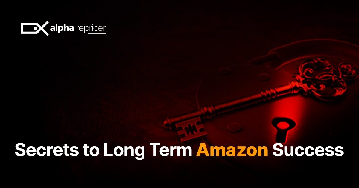 Secrets to long term success on Amazon