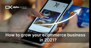 how to grow ecommerce in 2021
