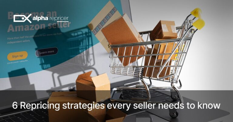 Six Repricing Strategies Every Seller Needs to Know