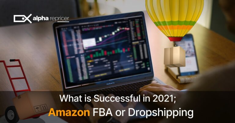 What is Successful in 2021; Amazon FBA or Dropshipping?