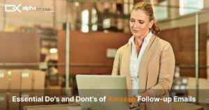Essential Dos and Donts of Amazon Email Follow ups