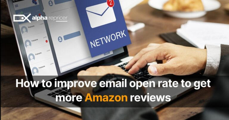 How to Improve the Email Open Rate to Get More Amazon Reviews?