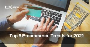 Top 5 ecommerce trends in 2021
