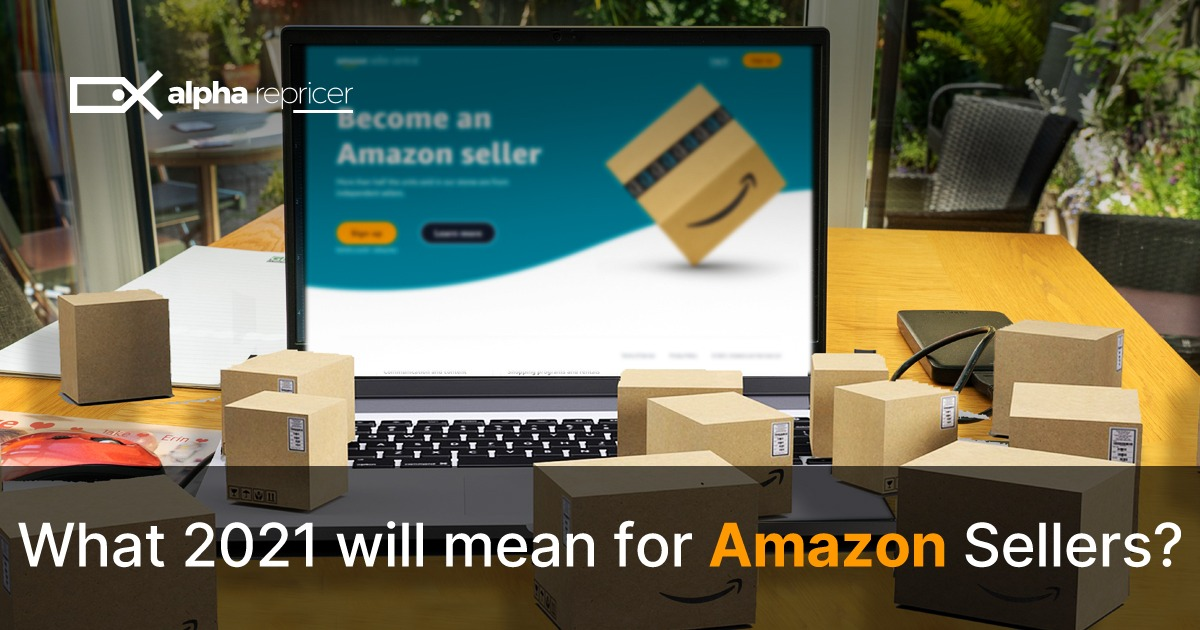 What 2021 will mean for Amazon sellers