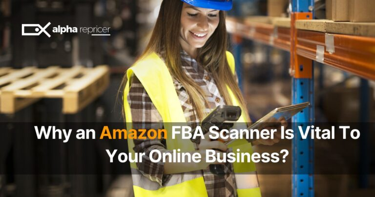 Why an Amazon FBA Scanner is Vital to Your Online Business