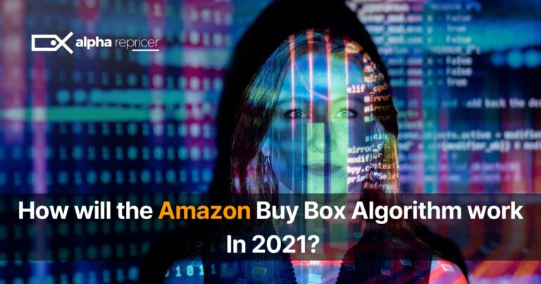 How will the Amazon Buy Box Algorithm work in 2021?