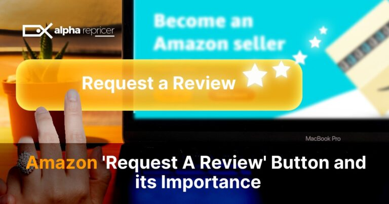 Amazon 'Request a Review Button' and Its Importance!