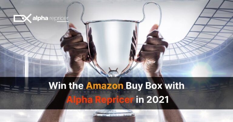 Win the Amazon Buy Box with Alpha Repricer in 2021