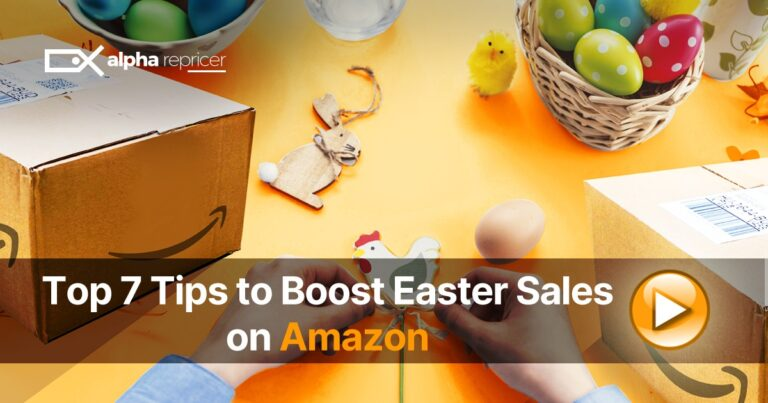 Top 7 Tips to Boost your Easter Sales on Amazon