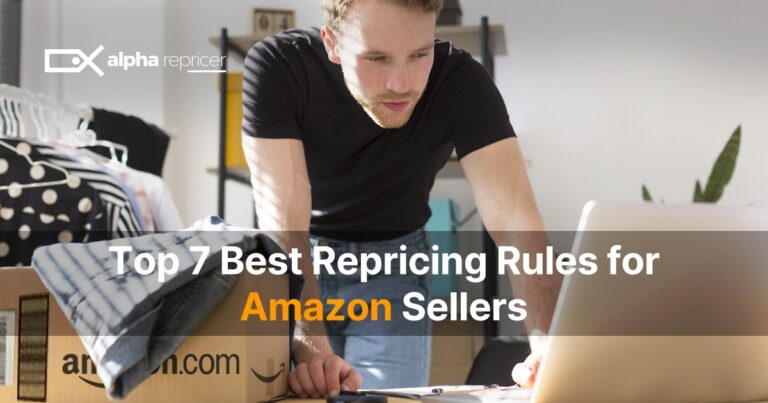 Top 7 Repricing Rules for Amazon Sellers to Follow