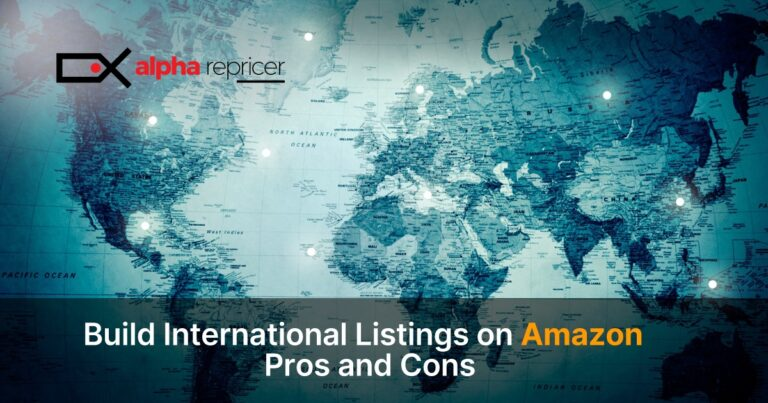 Build International Listings on Amazon – Pros and Cons