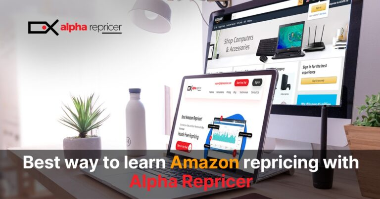 The Best Way to Learn Amazon Repricing with Alpha Repricer