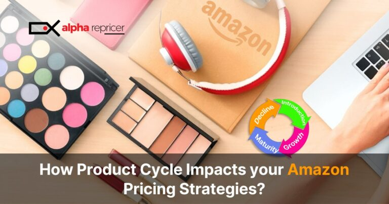How Product Cycle Impacts your Amazon Pricing Strategies?