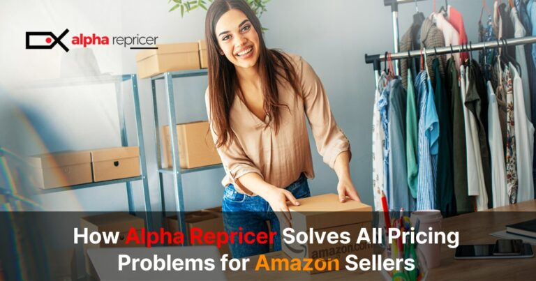 How Alpha Repricer Solves All Pricing Problems for Amazon Sellers