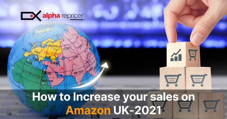 How to Increase Your Sales on Amazon UK-2021