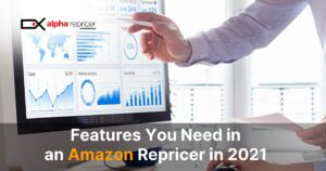 Features you need in an Amazon repricer in 2021- Fastest Amazon repricer