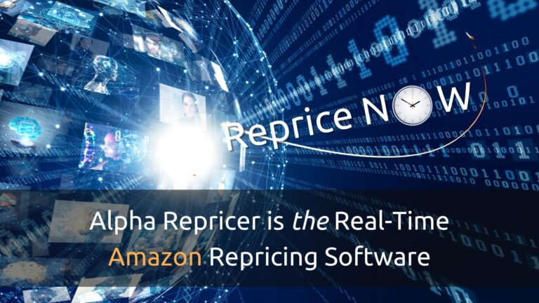 Alpha Repricer is the Real-Time Repricing Software
