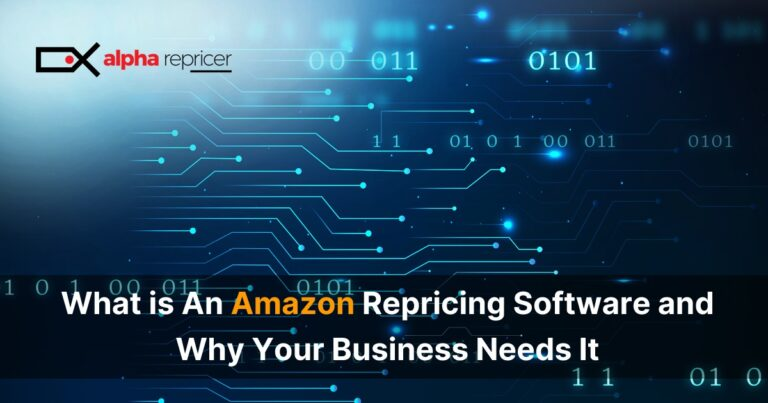 What is Amazon Repricing Software and Why Your Business Needs it?