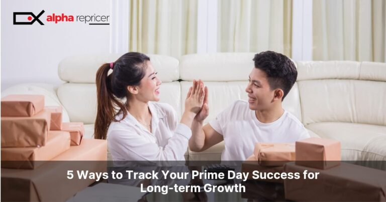 5 Ways to Track Your Prime Day Success for Long-Term Growth