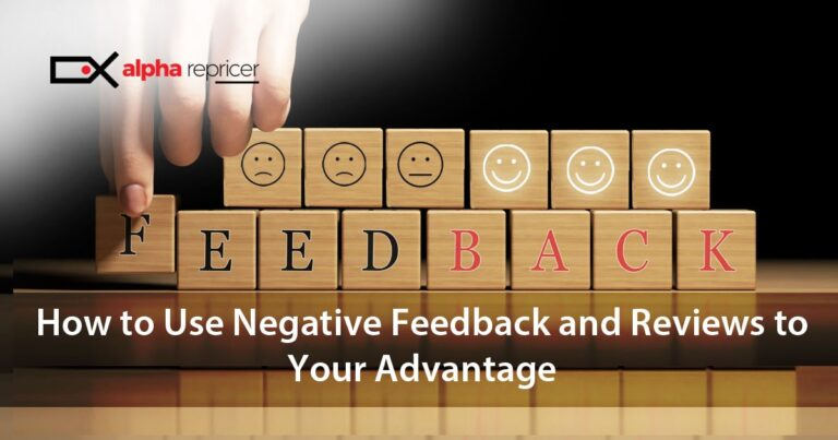 How to Use Negative Reviews and Feedback to Your Advantage