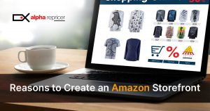 Reasons to Create an Amazon Storefront