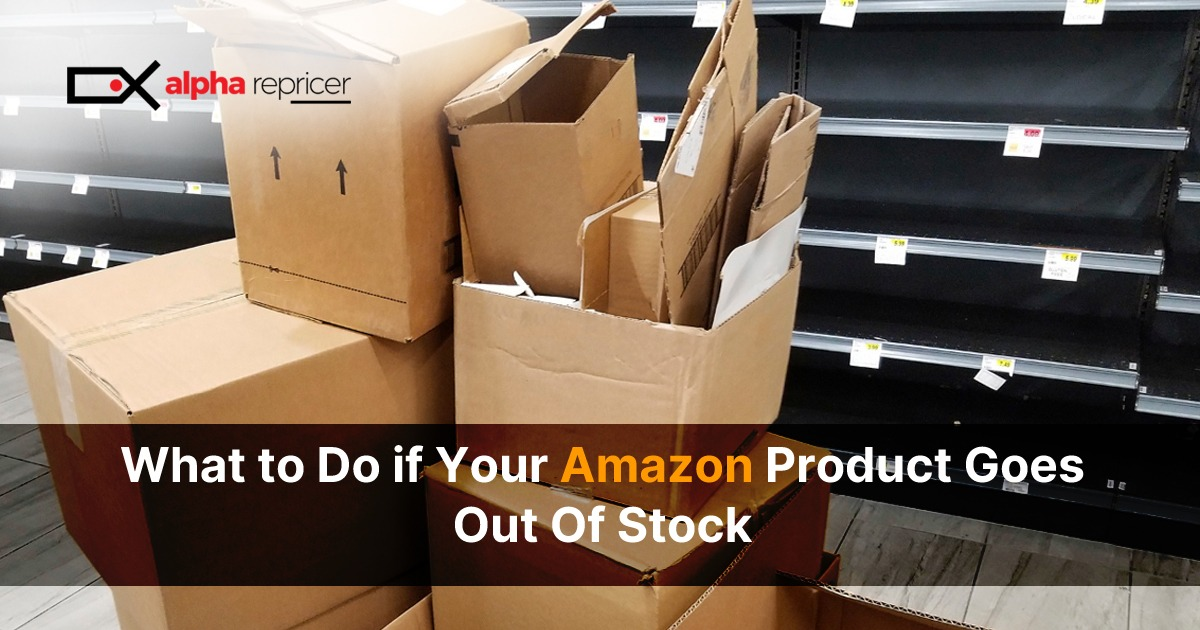 What to do if your Amazon product goes out of stock