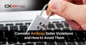 Common Amazon seller violations and how to avoid them
