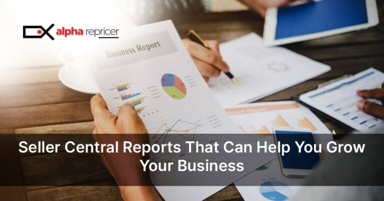 Amazon Seller Central Reports That Can Help You Grow Your Business