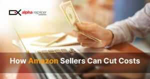 How Amazon Sellers Can Cut Costs