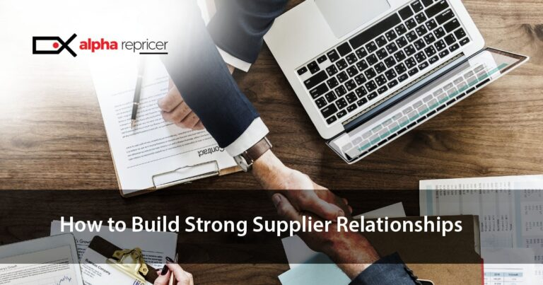 How to Build Strong Relationships with your Suppliers