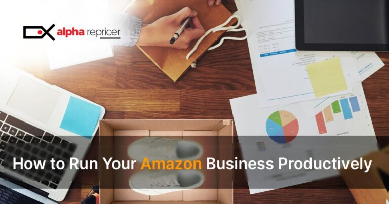 How to Run An Amazon Business Productively