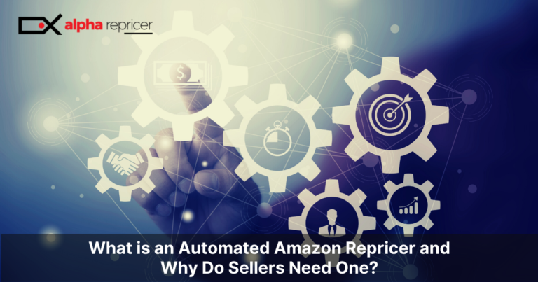 What is an Automated Amazon Repricer and Why Do Sellers Need One?
